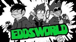 Eddsworld...