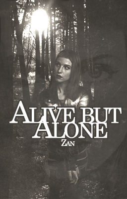 Alive but Alone